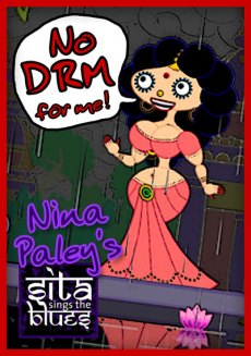 "The speech balloon I added to Sita says ""No DRM for Me"" - Sita created by Nina Paley."