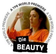 Woman in Orange smoking text encircling her reads A TPB WORLD PREMIERE Die Beauty